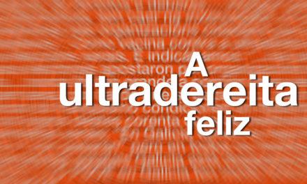 """<div class=""""titulo_partido""""><span>Editorial.</span></div> A ultradereita feliz"""