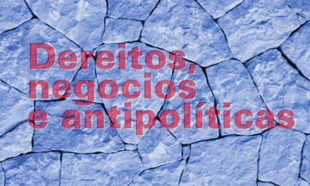 """<div class=""""titulo_partido""""><span>Editorial.</span></div> Dereitos, negocios e antipolíticas"""