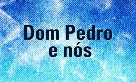 """<div class=""""titulo_partido""""><span>Editorial.</span></div> Dom Pedro e nós"""